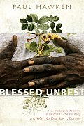 Blessed Unrest How the Largest Movement in the World Came Into Being & Why No One Saw It Coming