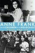 Anne Frank & the Children of the Holocaust