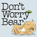 Dont Worry Bear