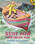 Burt Dow Deep Water Man