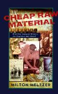 Cheap Raw Material How Our Youngest Workers Are Exploited & Abused