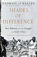 Shades of Difference Mac Maharaj & the Struggle for South Africa