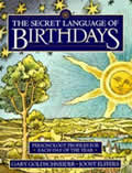 Secret Language of Birthdays Personology Profiles for Each Day of the Year