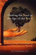 Healing The Soul In The Age Of The Brain Becoming Conscious in an Unconscious World