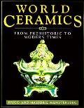 World Ceramics From Prehistoric To Mod