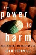 Power To Harm Mind Medicine & Murder On