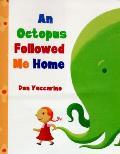 Octopus Followed Me Home