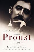 Marcel Proust A Life