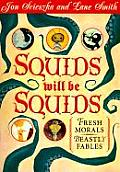 Squids Will Be Squids Fresh Morals for Beastly Fables