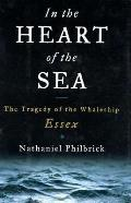 In the Heart of the Sea The Tragedy of the Whaleship Essex