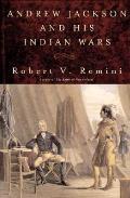 Andrew Jackson & His Indian Wars