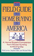 The Field Guide to Home Buying in America: A Home Buyer's Companion from House Hunting to Moving Day