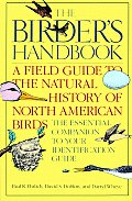 Birders Handbook A Field Guide to the Natural History of North American Birds Including All Species That Regularly Breed North of Mexi