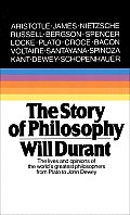 Story of Philosophy The Lives & Opinions of the Greater Philosophers