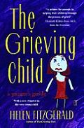 Grieving Child A Parents Guide