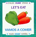 Lets Eat Vamos a Comer Chubby Board Books in English & Spanish