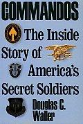 Commandos The Inside Story Of Americas