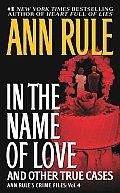 In The Name Of Love Crime Files Volume 4