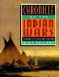 Chronicle of the Indian Wars From Colonial Times to Wounded Knee