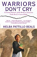 Warriors Dont Cry A Searing Memoir of the Battle to Integrate Little Rocks Central High