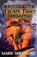 Escape From Roksamur: Bard's Tale 7