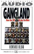 Gangland How The Fbi Broke The Mob