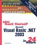 Sams Teach Yourself Microsoft Visual Basic .NET 2003 in 24 Hours Complete Starter Kit