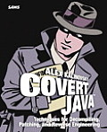 Covert Java Techniques for Decompiling Patching & Reverse Engineering