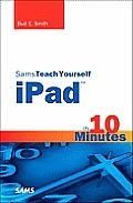 Sams Teach Yourself iPad in 10 Minutes 1st Edition