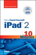 Sams Teach Yourself iPad 2 in 10 Minutes 3rd Edition Covers iOS 5