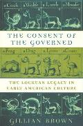 The Consent of the Governed: The Lockean Legacy in Early American Culture