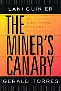 Miners Canary Enlisting Race Resisting Power Transforming Democracy