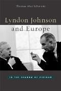 Lyndon Johnson & Europe In the Shadow of Vietnam