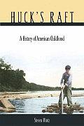 Hucks Raft A History of American Childhood