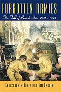 Forgotten Armies The Fall of British Asia 1941 1945