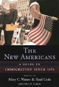 New Americans A Guide to Immigration Since 1965