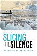 Slicing the Silence Voyaging to Antarctica