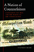 Nation of Counterfeiters Capitalists Con Men & the Making of the United States