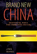 Brand New China Advertising Media & Commercial Culture