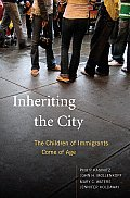 Inheriting the City The Children of Immigrants Come of Age