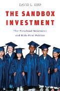 Sandbox Investment The Preschool Movement & Kids First Politics