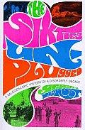 Sixties Unplugged A Kaleidoscopic Histor