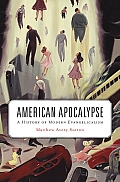 American Apocalypse A History of Modern Evangelicalism