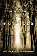 Gothicka Vampire Heroes Human Gods & the New Supernatural