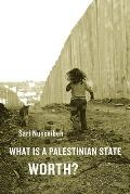 What Is a Palestinian State Worth