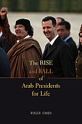 Rise & Fall of Arab Presidents for Life