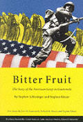 Bitter Fruit The Story Of The American Coup in Guatemala
