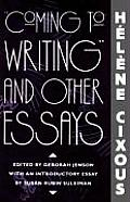 Coming to Writing and Other Essays