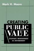 Creating Public Value Strategic Management in Government