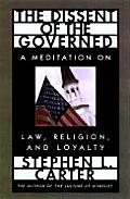 Dissent of the Governed A Meditation on Law Religion & Loyalty